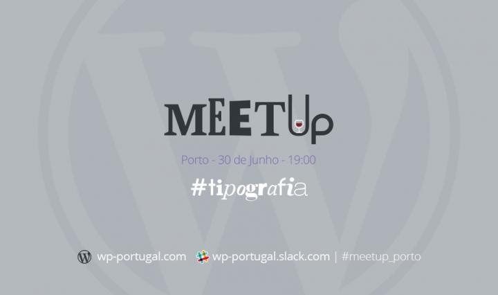 Meetup Porto 20 de Junho de 2016 sobre tipografia