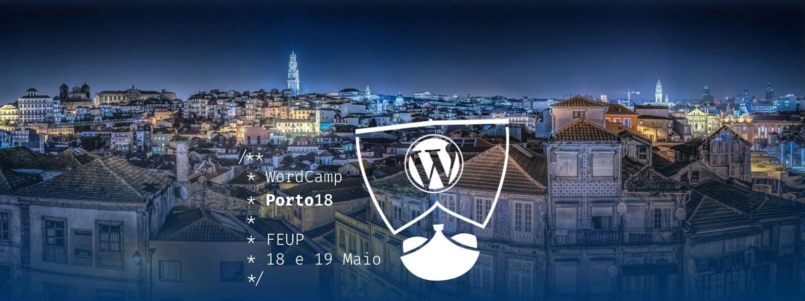 WordCamp Porto 2018 será a 18 e 19 de Maio